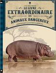 Le livre extraordinaire des animaux dangereux