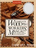 Collins complete wood worker's manual