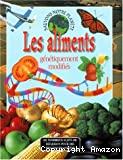 Aliments génétiquement modifiés (les)