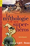 mythologie et ses super-héros (La)