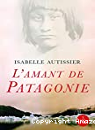 amant de Patagonie (L')