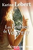 Les brumes de Vouvray