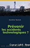 Prévenir les accidents technologiques ?